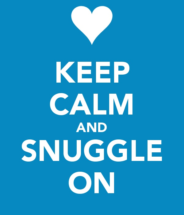 keepcalm and snuggle on